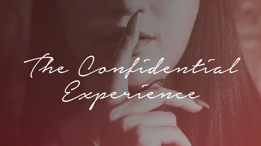 The Confidential Experience - All Inclusive Package Starting at $1400