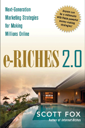 e-Riches 2.0: Next Generation Online Marketing Strategies Social Media Marketing Book by Scott Fox