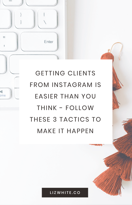 Getting clients from instagram is easier than you think. Follow these 3 tactics to make it happen, easily.