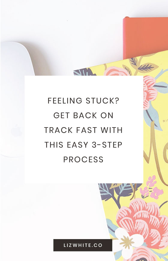Feeling stuck? Get back on track with this east 3-step process. #entrepreneur #business #productivity