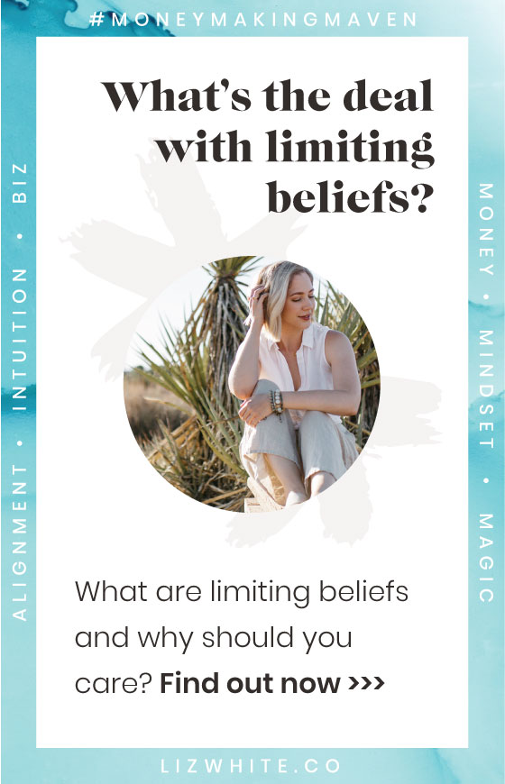 What are Limiting Beliefs and Why You Should Care | Liz White | #limitingbeliefs #moneymakingmaven #creativepreneur #intuitivebusiness | Limiting beliefs can translate and transform from your life into your business. Everything that happens in your personal life can have a deep impact on your business in a positive and/or negative way, depending on whatever it is that you know you're thinking about working through.