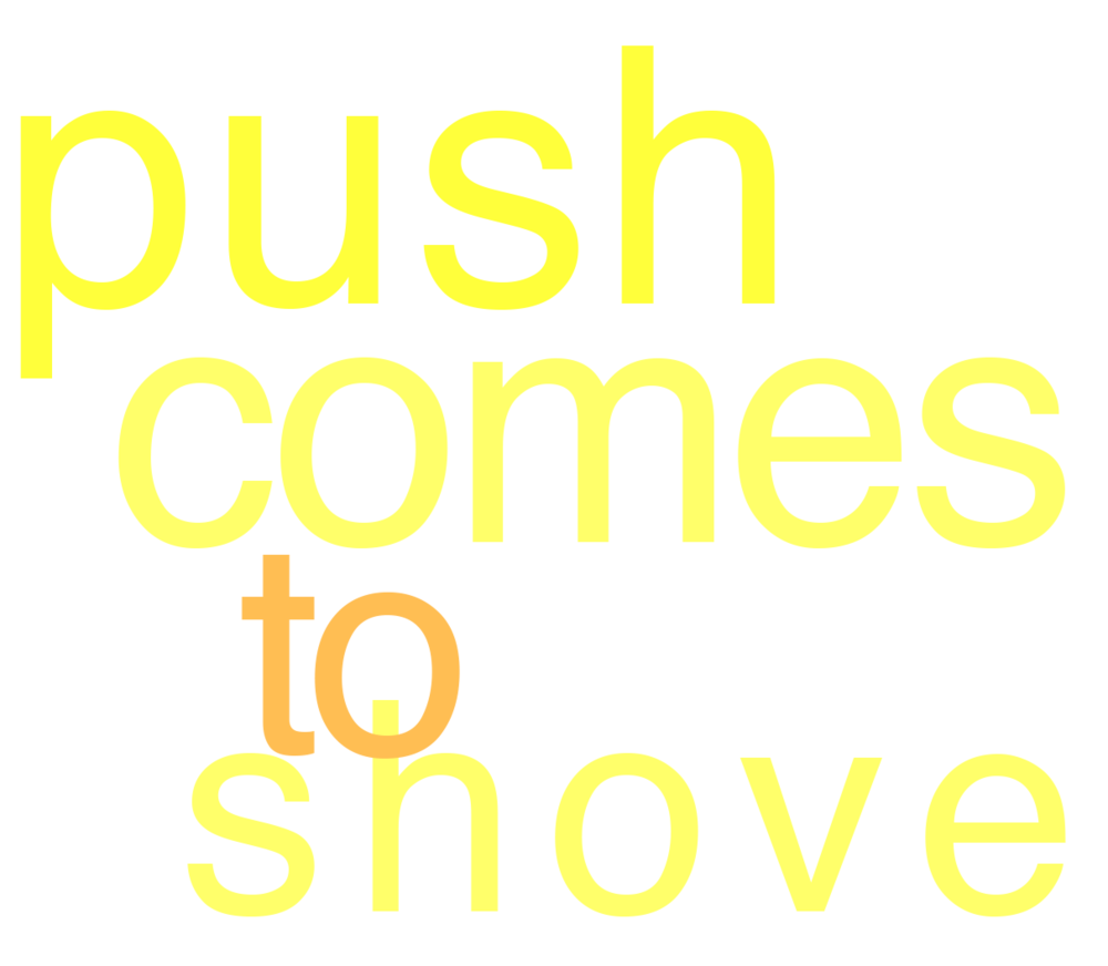 Push Comes To Shove Type Art V1.png