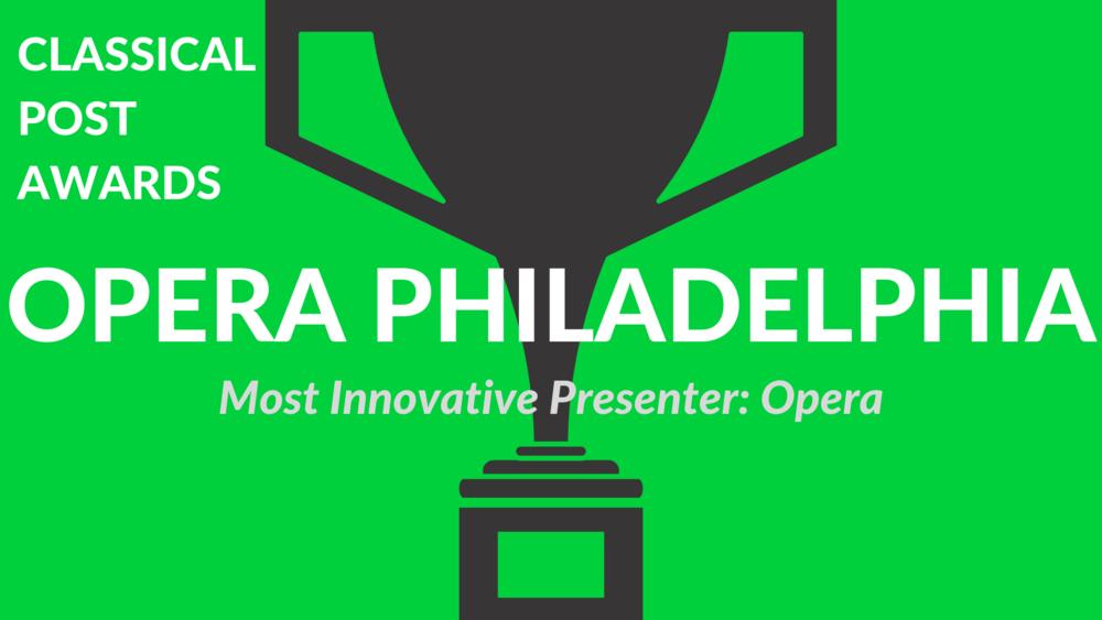 Classical Post Awards 2018 Opera Philadelphia