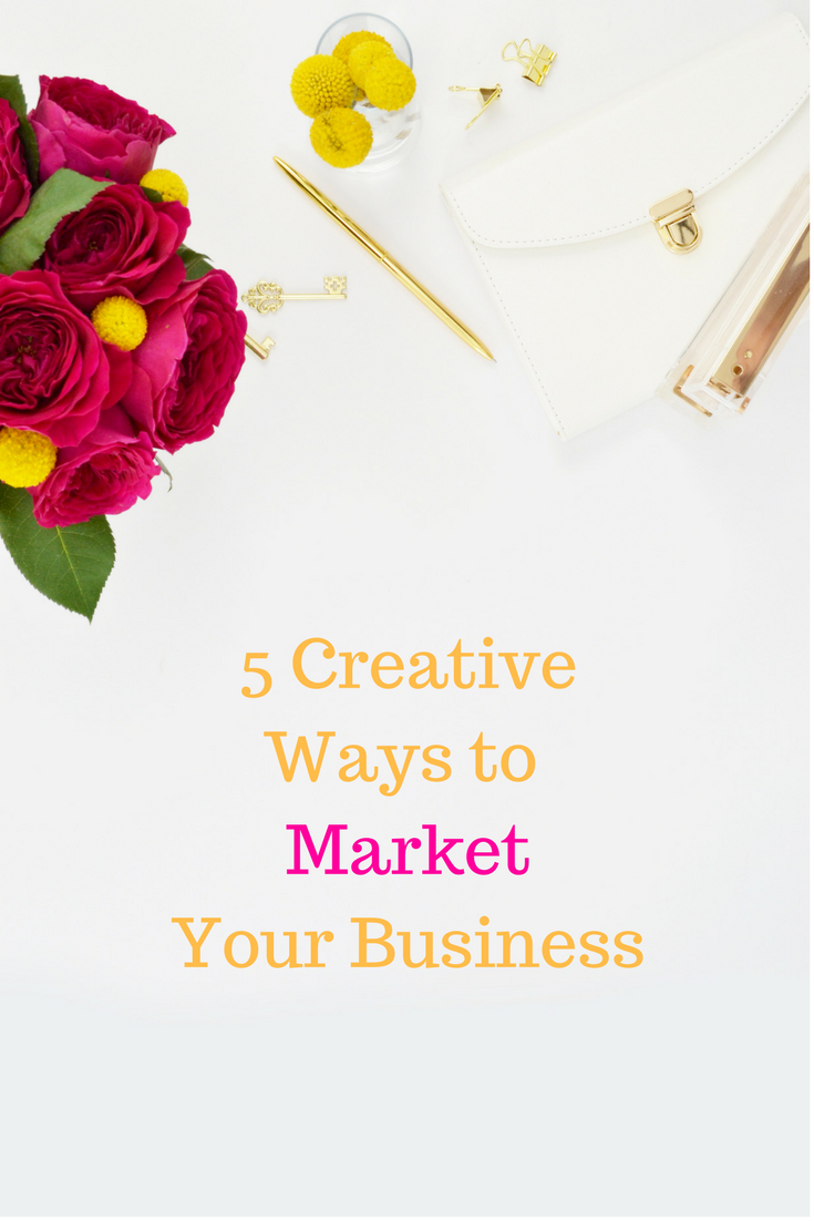 5 Creative Ways to Market Your Business.png