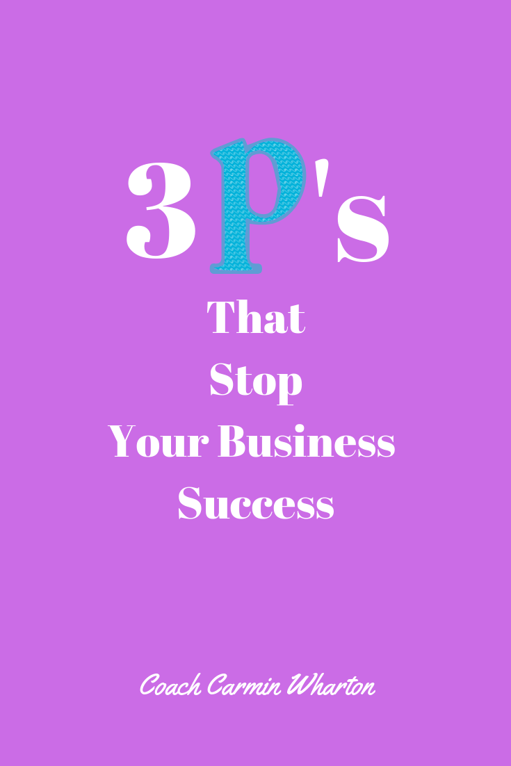3 P's That Stop Your Biz Success.png