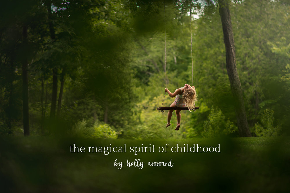the magical spirit of childhood  - by holly awward