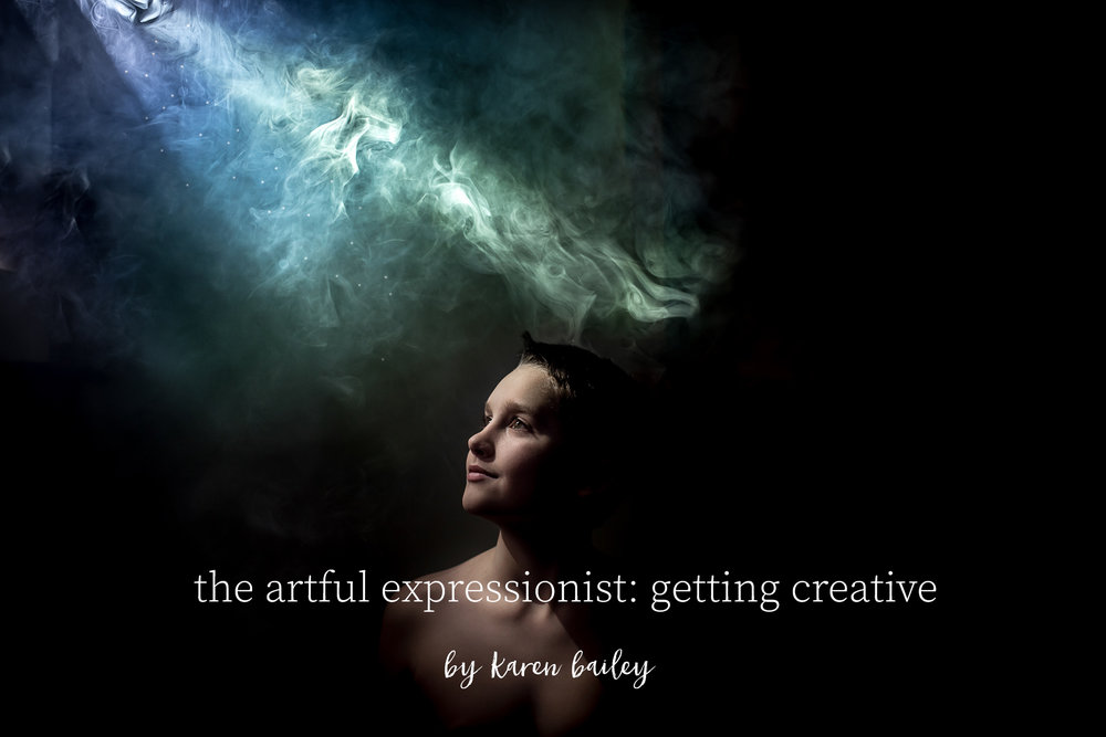 the artful expressionist: getting creative  - by karen bailey