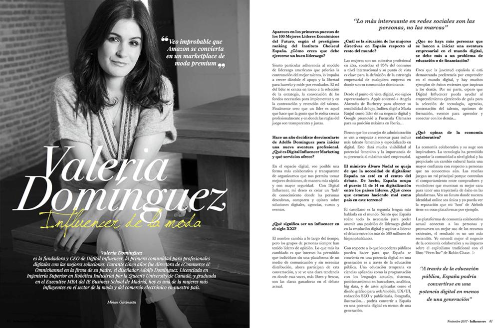 - Digital InfluencerINFLUENCERS MagazineValeria Domínguez es la fundadora y CEO de Digital Infuencer, la primera comunidad para profesionales digitales con las mejores soluciones. Durante cinco años fue directora de eCommerce & Omnichannel en la rma de su padre, el diseñador Adolfo Domínguez.Leer más