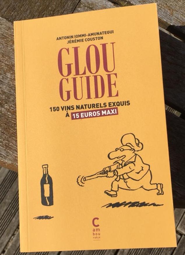 - Glou guide150 vins naturels exquis à 15 euros maxiéd. CambourakisPlus d'infos ici*une dizaine de références citées dans le guide sont disponibles à La Petite Épicerie !