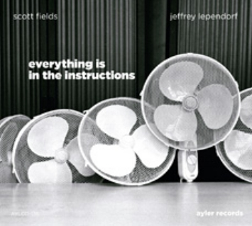 Everything is in the Instructions   New music for shakuhachi and guitar, with Scott Fields. Ayler Records 2012