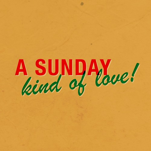 Sunday Kind of Love.jpg