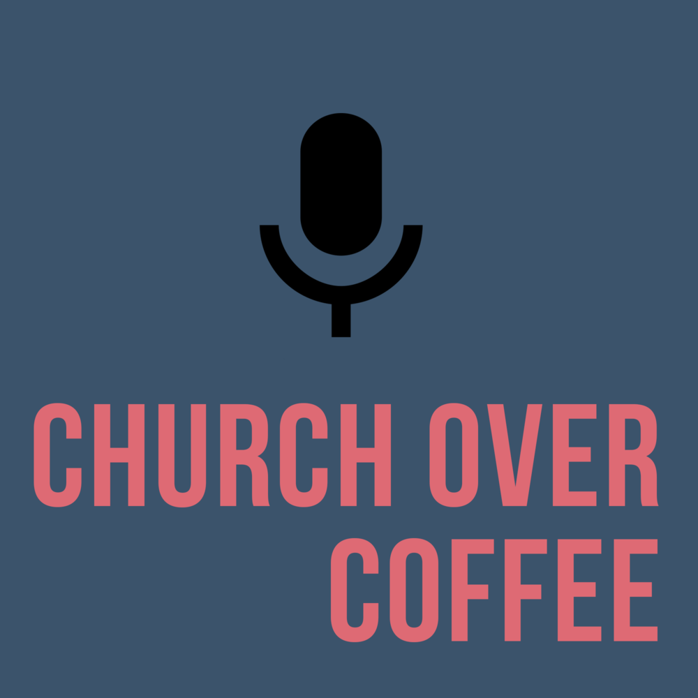 Church Over Coffee - By Chris Randazzo & Taylor Hendrick