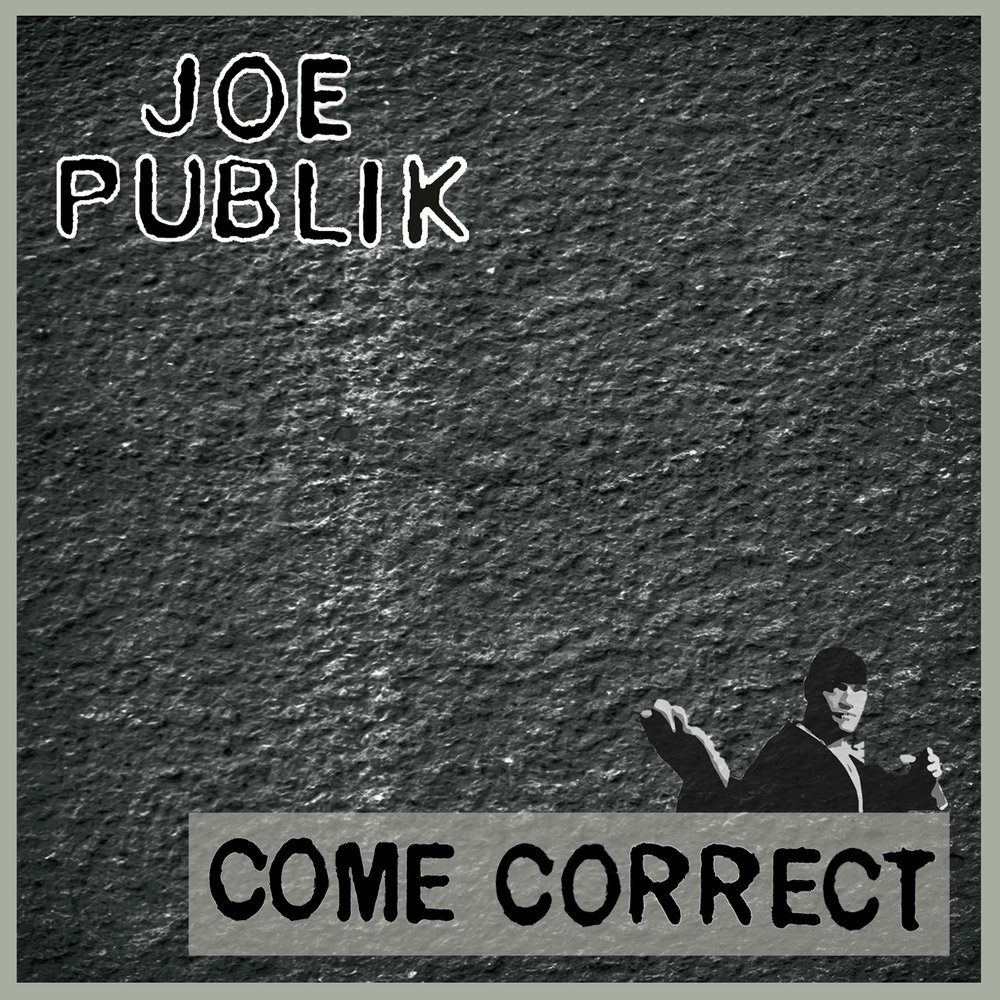 Joe Publik - Come Correct