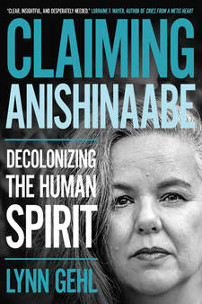 Lynn Gehl shows how finding her spirit gave her the strength to forge a true identity and fight for her status under the Indian Act.