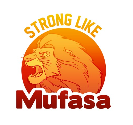 Strong Like Mufasa.PNG