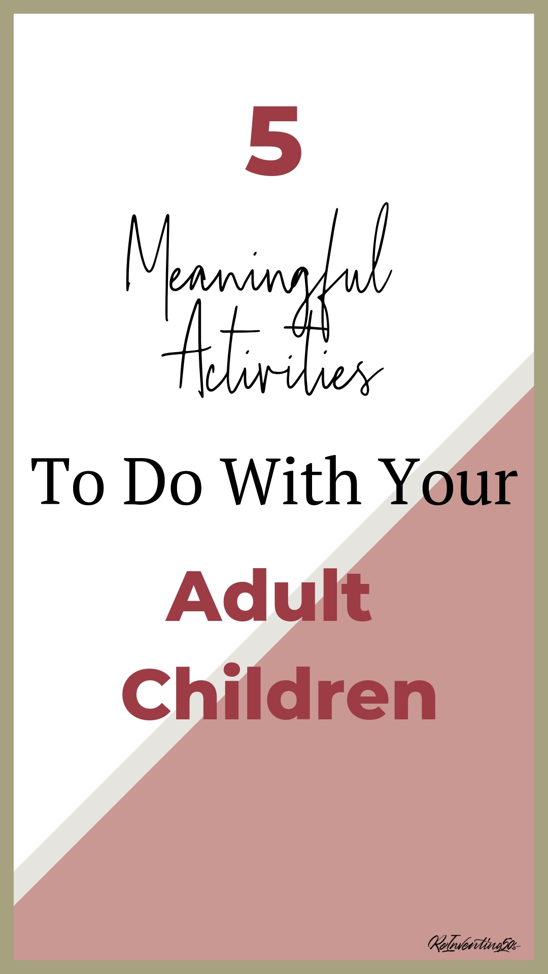 Finding time to spend with your adult children is hard.  Make your time with them meaningful with these 5 activities