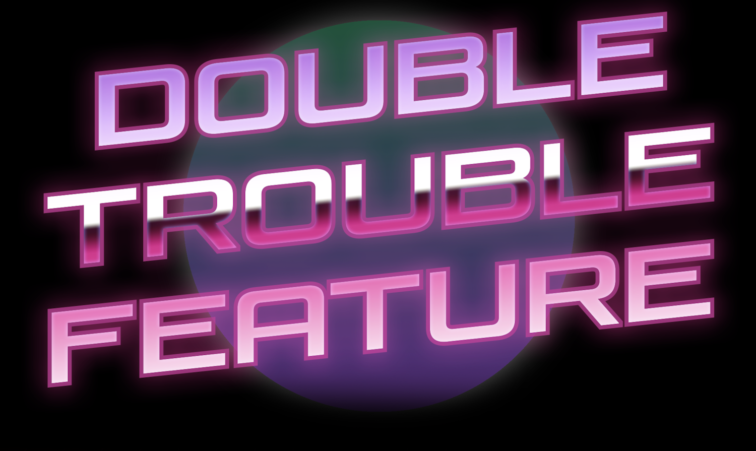 Double Trouble Feature Podcast