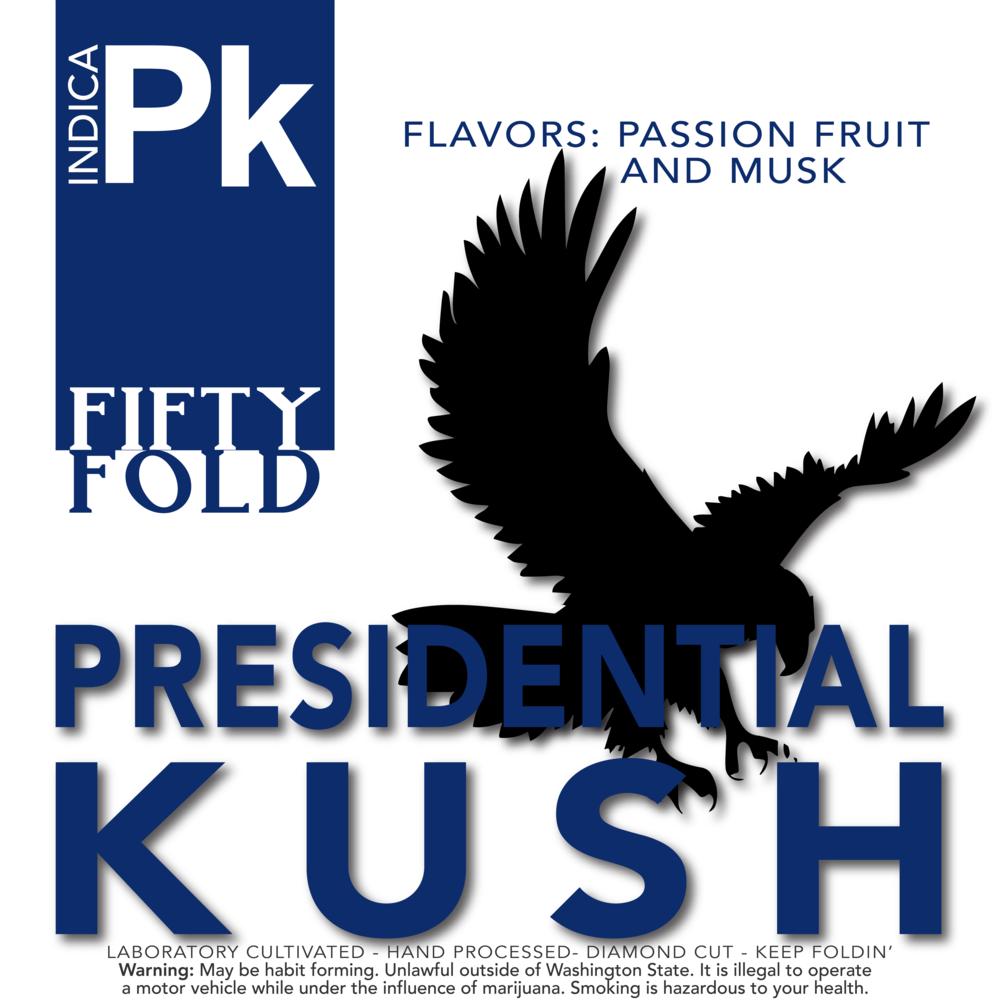 50FOLD_PRESIDENTIALKUSH-01.png