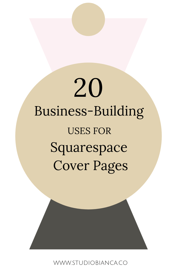 Creative entrepreneurs and small businesses, did you know Squarespace cover pages can save you time and help build your business? Gather some ideas from this blog post, now!