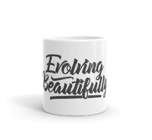 Evolving Beautifully Mug -