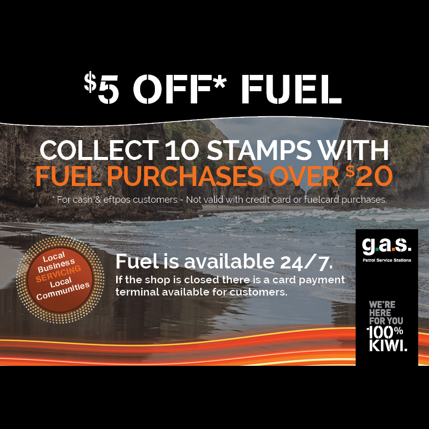 GAS $5 Loyalty Card - Earning $5 rewards by collecting stamps with over $20 fuel purchases.  Participating GAS Sites: 628 Great South Rd, Albany, Church St, Lincoln Rd, Maraetai, Ohoka,Pinehill, Pukekawa, Swanson, Temuka, Te Rapa, Waimamaku, Waitoki.