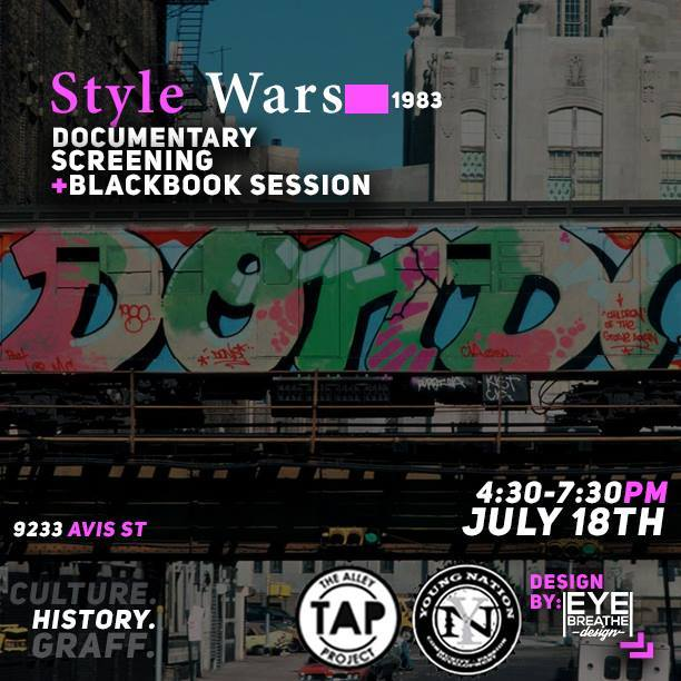 CALENDAR: Blackbook session and documentary screening at TAP at 4:30pm on July 18th! Bring your markers and books for this session and a screening of the New York graf classic #StyleWars.