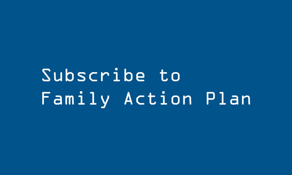 Subscribe to family action plan blue.png