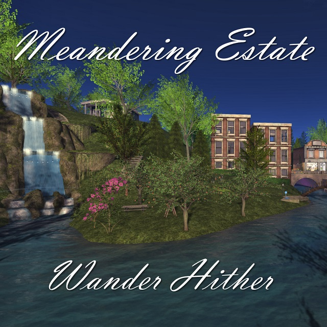 Meandering Estate - Meandering Estate Wandering Hither is landscaped, follows the seasons, and includes a tropical level to escape the seasons.1. Falls Road - Price: 200L - Prims: 2352. Falls Road - Price: 200L - Prims: 235Parcel 1 - Price: 1002L - Prims: 1179Parcel 2 - Price: 790 L - Prims: 930Parcel 3 - Price: 877L- Hither - Prims: 1047