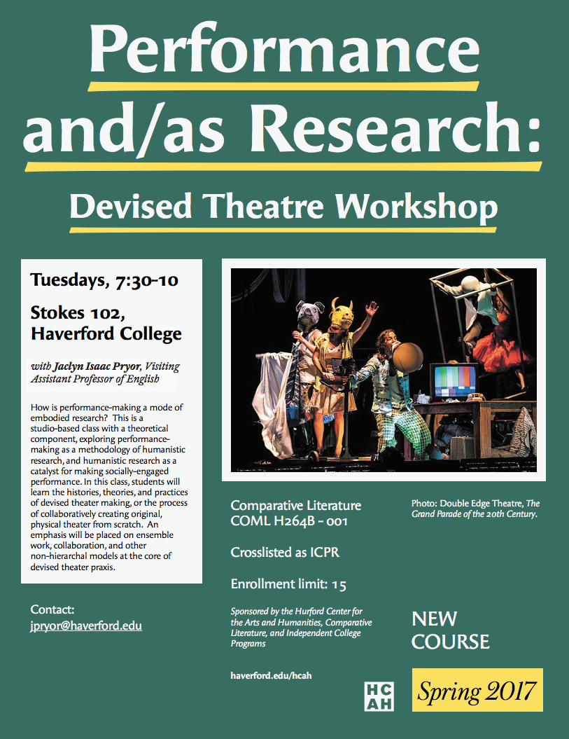 Course flyer, Performance and/as Research: Devised Theater Workshop, Haverford College, Spring 2017 (above); poster,  Capsule , created by students in collaboration with Tuttle artist-in-residence Beth Nixon, Haverford College, Spring 2017 (right); final performance by students in Devised Theater, inspired by Arthur Miller's  Death of a Salesman , Hampshire College, 2011(below).