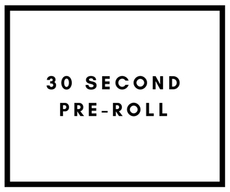 30 SECONDPRE-ROLL.jpg