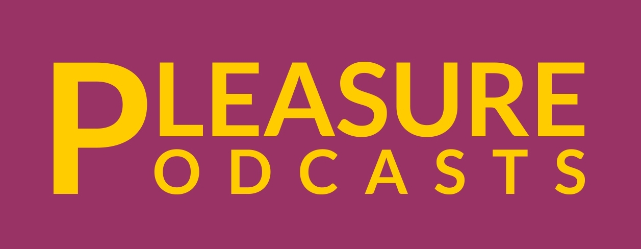 Pleasure Podcasts
