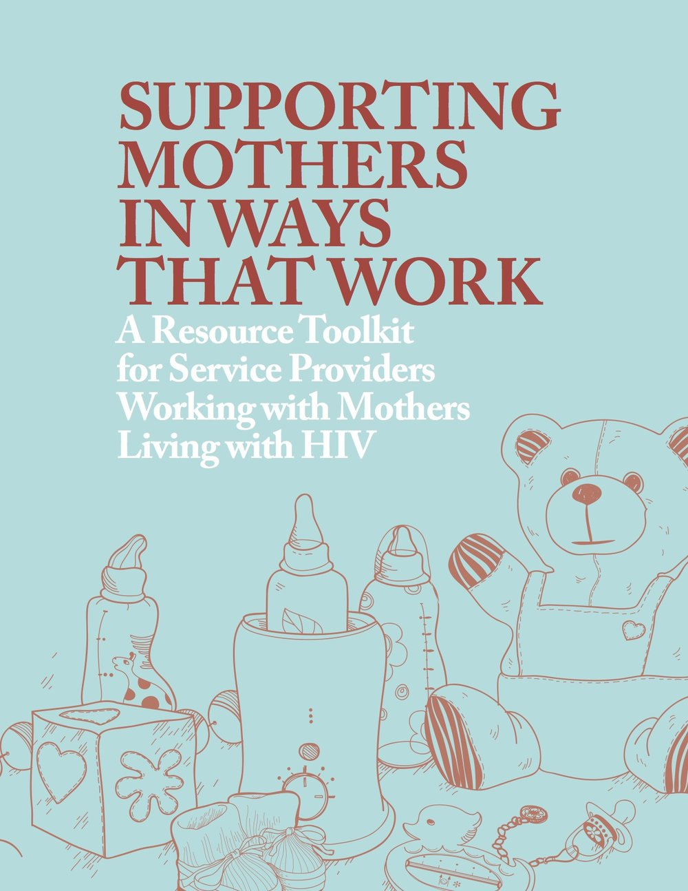 Supporting Mothers in Ways That Work - The HIV Mothering Study Team & The Ontario Women's HIV/AIDS Initiative (WHAI)