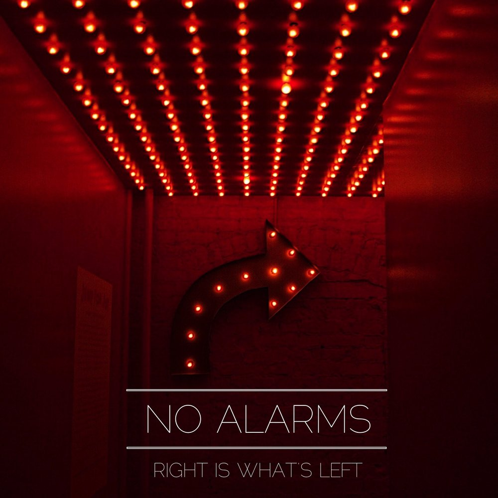 No Alarms - Right is What's Left - Cover Art.jpg