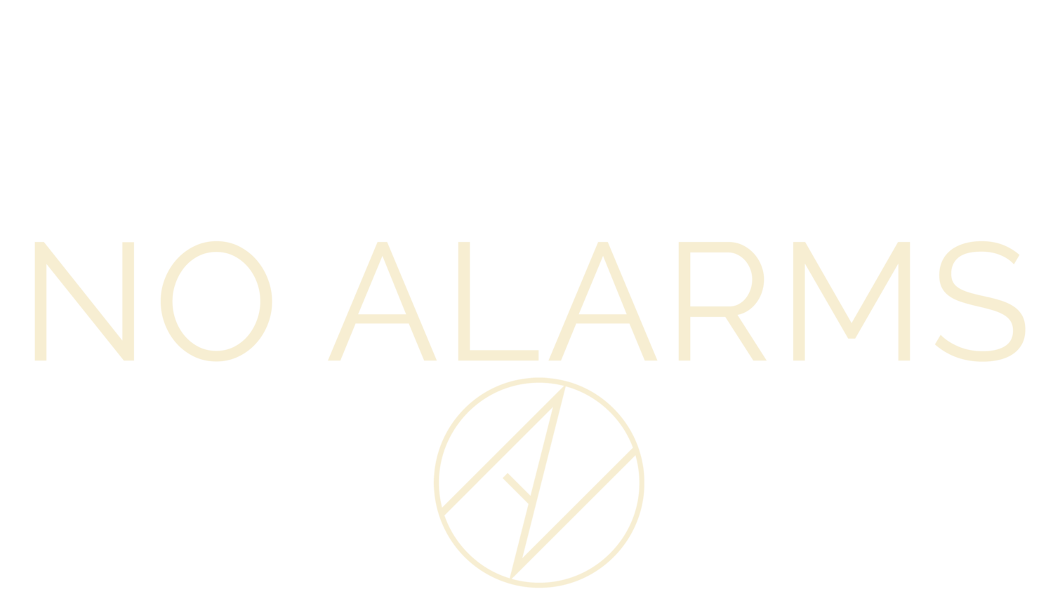 No Alarms