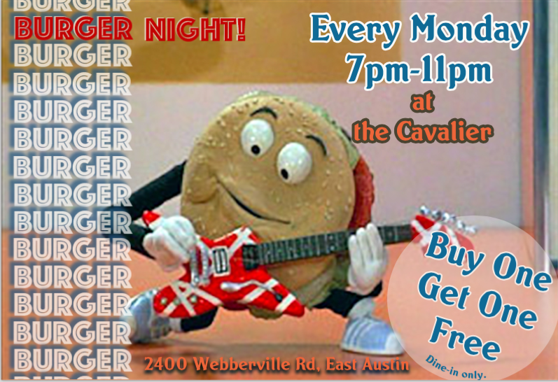 Buy one burger, get one free! Every Monday night, 7pm-11pm. -