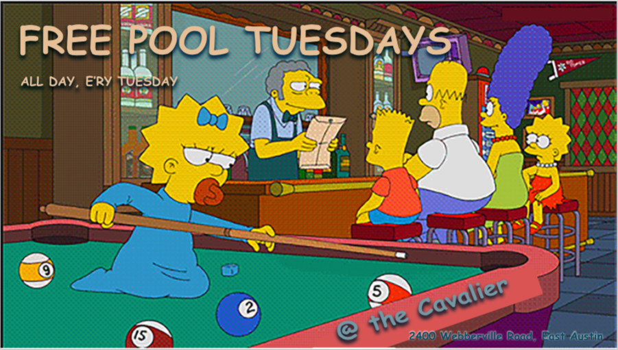 Free pool! All day every Tuesday. -