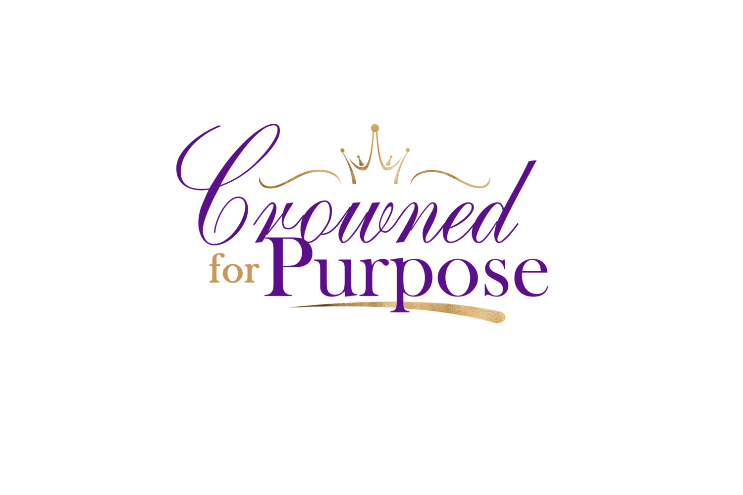 Crowned for Purpose
