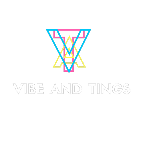 VIBES AND TINGE