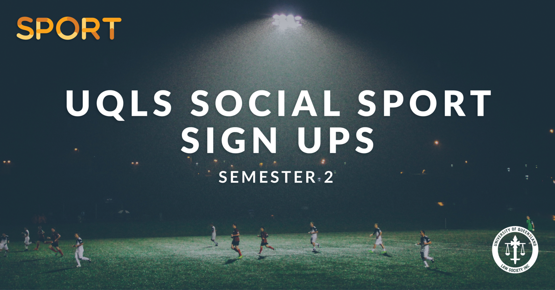 social sport semester 2 sign ups the university of queensland law
