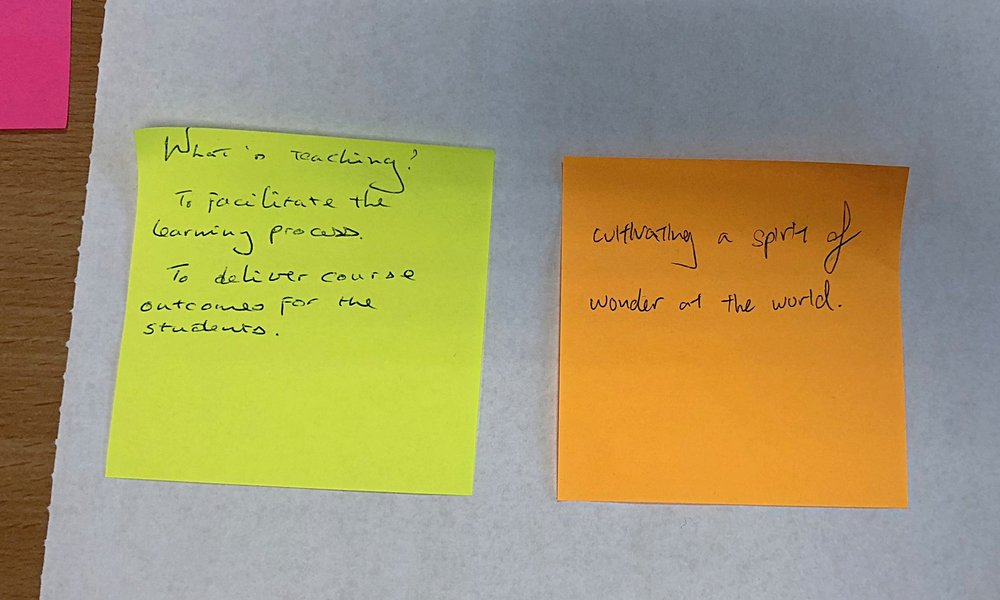 "Left: ""What is teaching? To facilitate the learning process. To deliver course outcomes for the students.""  Right: ""cultivating a spirit of wonder at the world."""