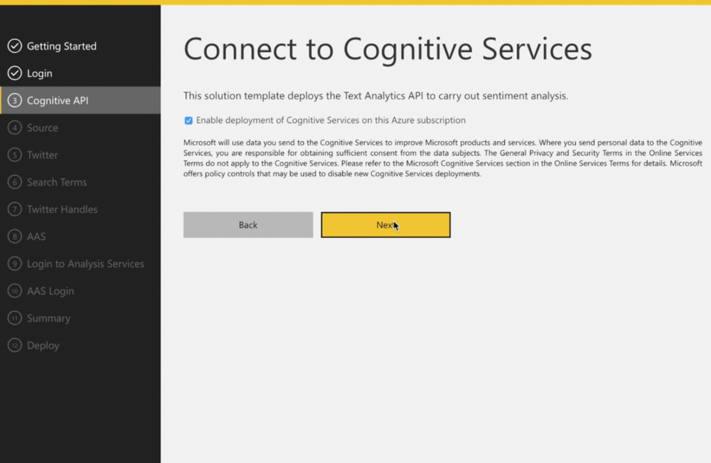 3) Cognitive Services  It is not apparent exactly how this solution template is using Azure Cognitive Services but it is part of the Machine Learning  algorithms that are enriching your twitter data.  Cognitive Services is one of the Azure services that get spun up during this step.