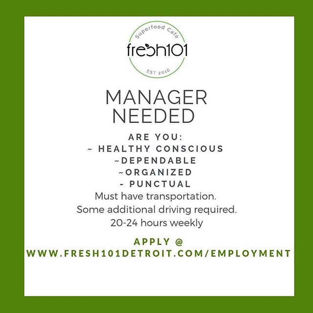 If you're looking for a management position in the wellness industry, we are looking for you! Visit  www.fresh101detroit.com/employment to apply online.