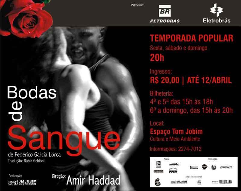bodas de sangue - de Frederico Garcia LorcaDIREÇÃO AMIR HADDAD2009