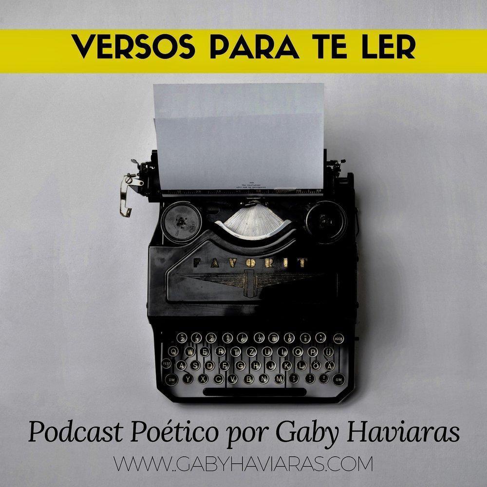 Versos para te ler   Podcast poético no  Soundcloud e  Itunes    Todas às terças    escute aqui