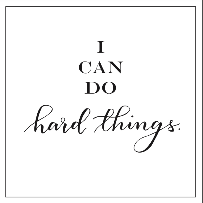 "Beautifully Written Printable Mantra: ""I can do hard things."""