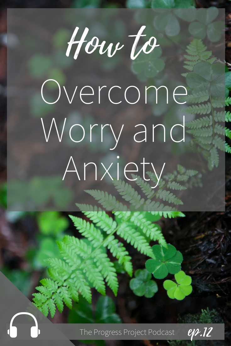 How to overcome worry and anxiety