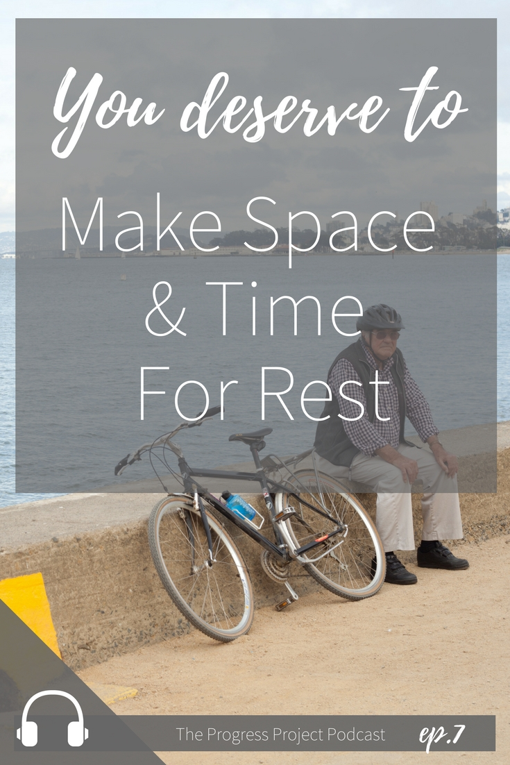 You deserve to Make space & time for rest