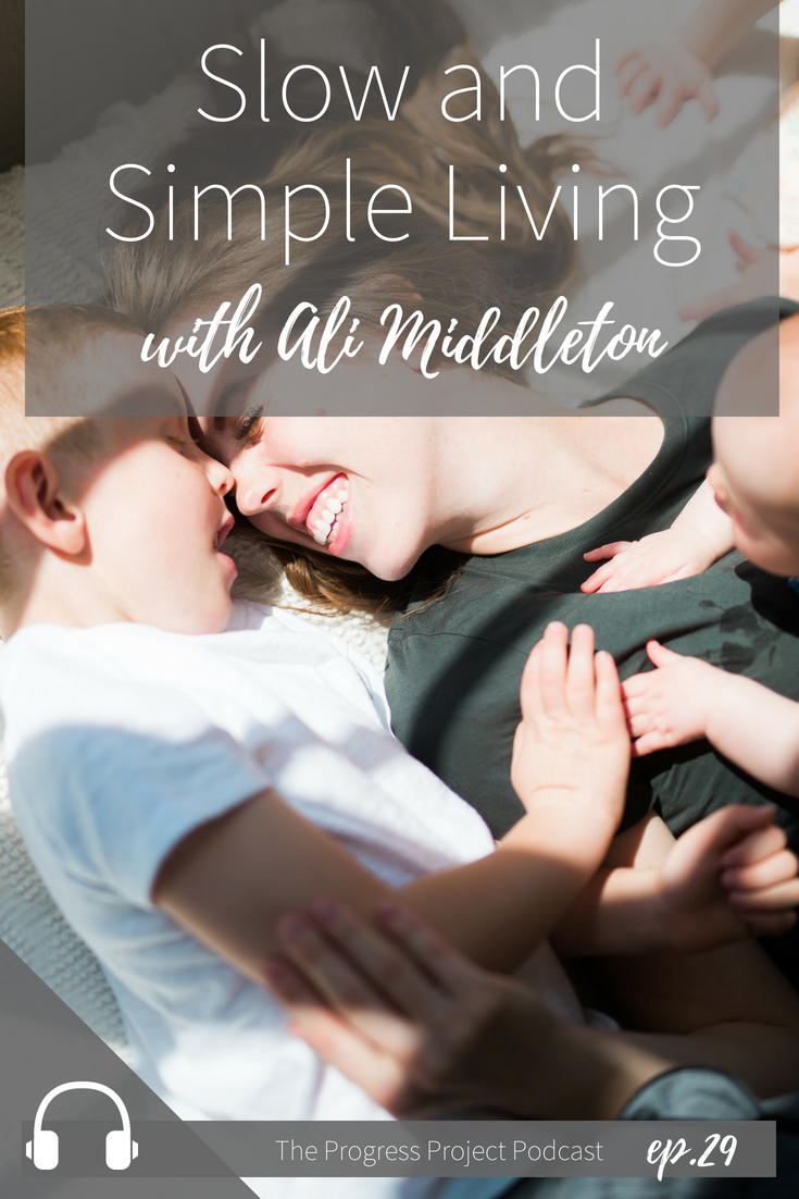 Ep. 29 Slow and simple living with ali middleton.jpg