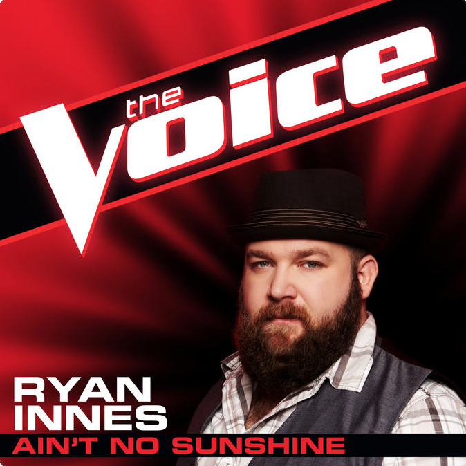 AIN'T NO SUNSHINE - 1. AIN'T NO SUNSHINE *ORIGINALLY PERFORMED BY BILL WITHERS*TRACK FROM RYAN INNES' TIME ON THE VOICE