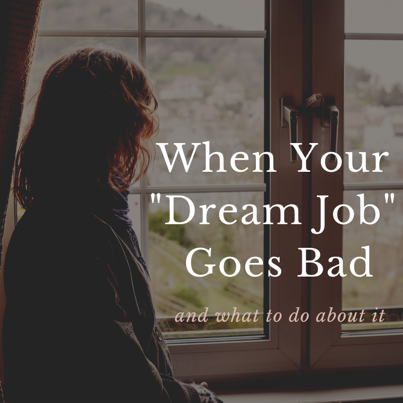 When Your Dream Job Goes Bad